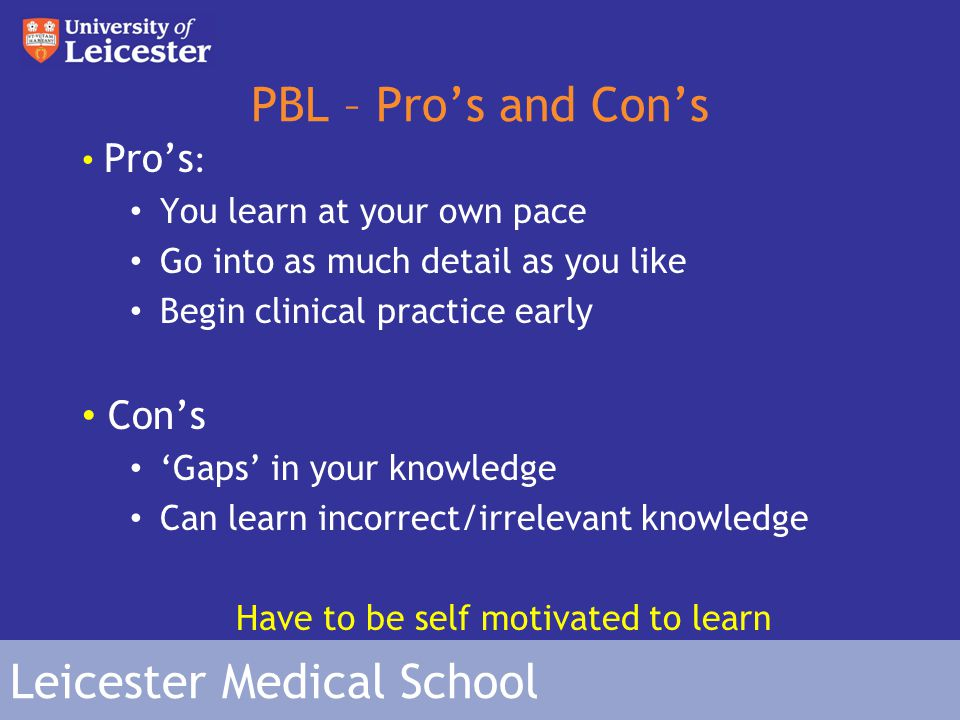 Leicester Medical School Mixed Courses NOT a mix of PBL and Traditional.