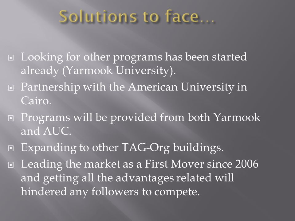 Solutions to face…  Looking for other programs has been started already (Yarmook University).
