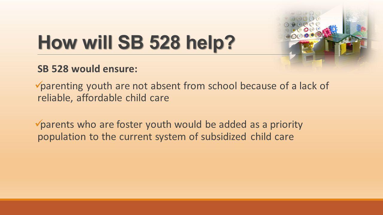 How will SB 528 help.