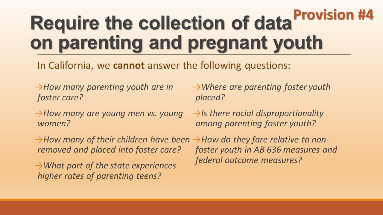 Require the collection of data on parenting and pregnant youth →How many parenting youth are in foster care.