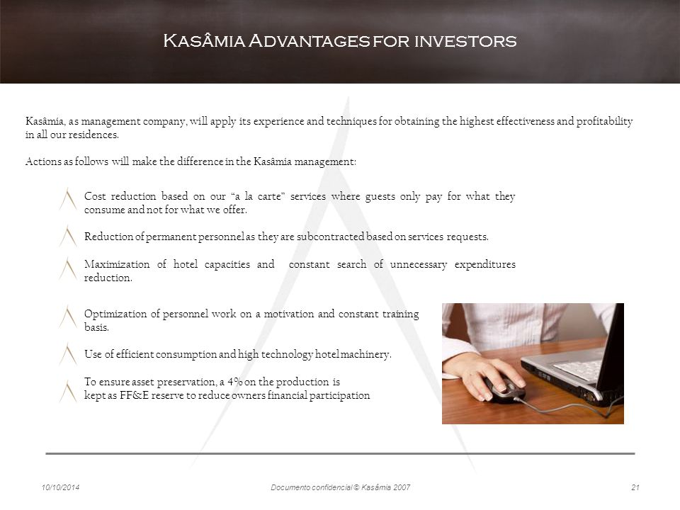 "10/10/2014Documento confidencial © Kasâmia 200721 Kasâmia Advantages for investors Cost reduction based on our ""a la carte"" services where guests only"