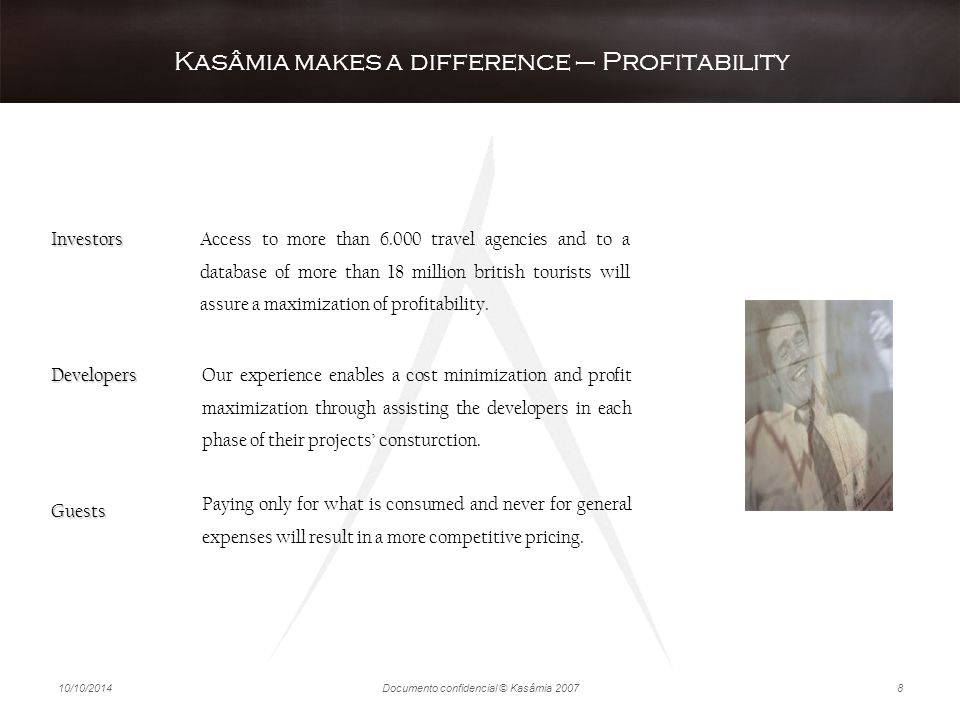 10/10/2014Documento confidencial © Kasâmia 20078 Kasâmia makes a difference – Profitability Paying only for what is consumed and never for general exp