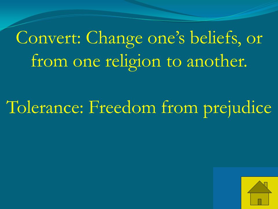33 Convert: Change one's beliefs, or from one religion to another.