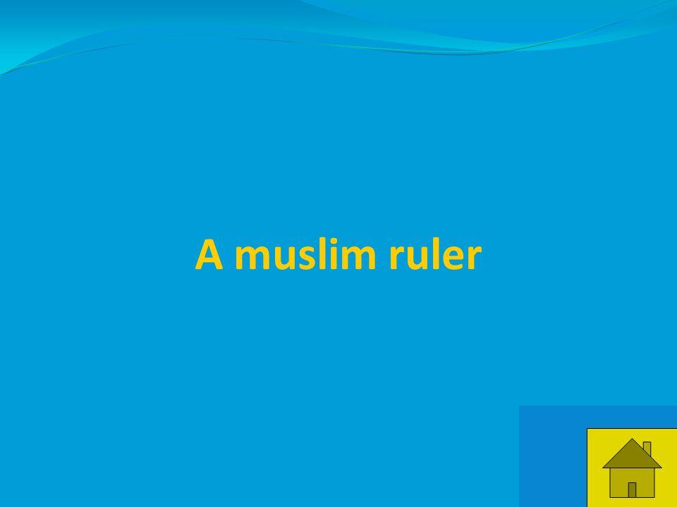 43 A muslim ruler