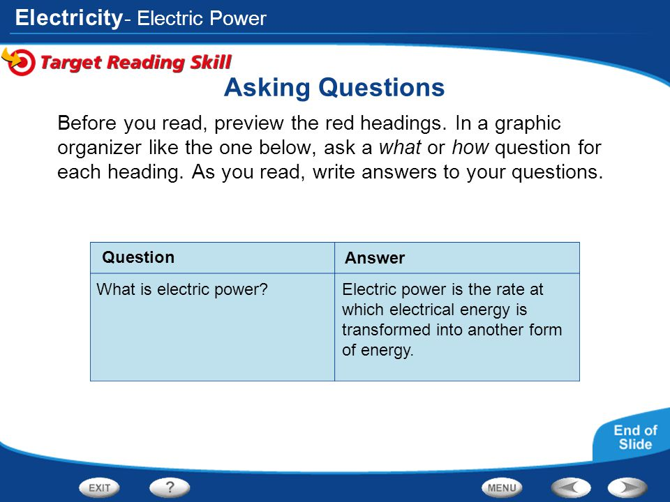 Electricity Question Answer Asking Questions Before you read, preview the red headings. In a graphic organizer like the one below, ask a what or how q
