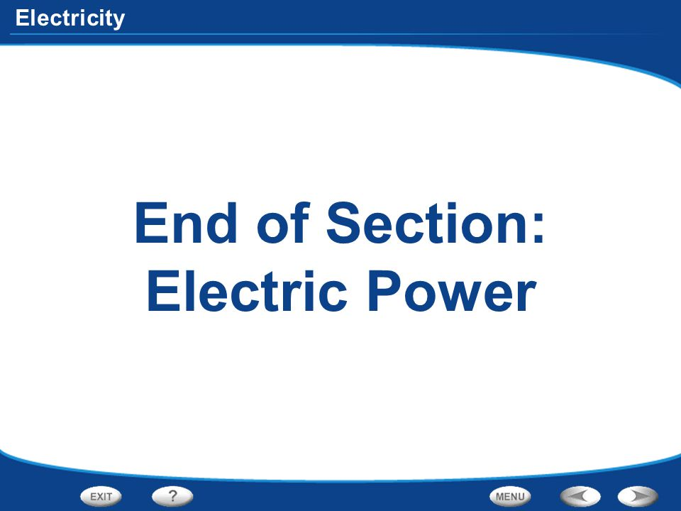 Electricity End of Section: Electric Power