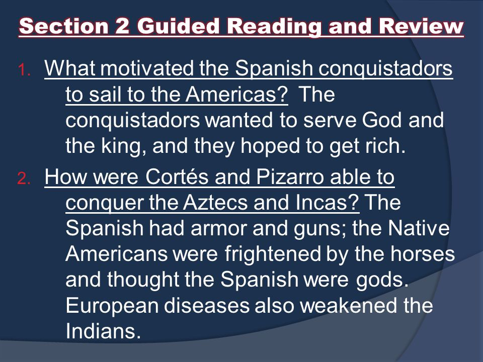 1.What motivated the Spanish conquistadors to sail to the Americas.