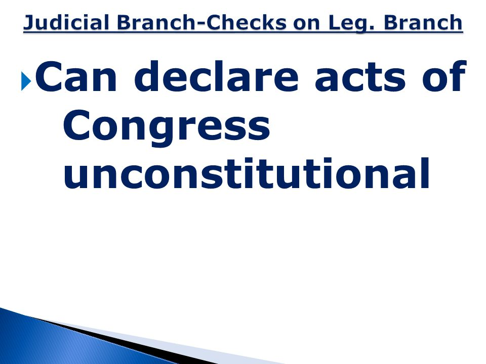  Can declare acts of Congress unconstitutional