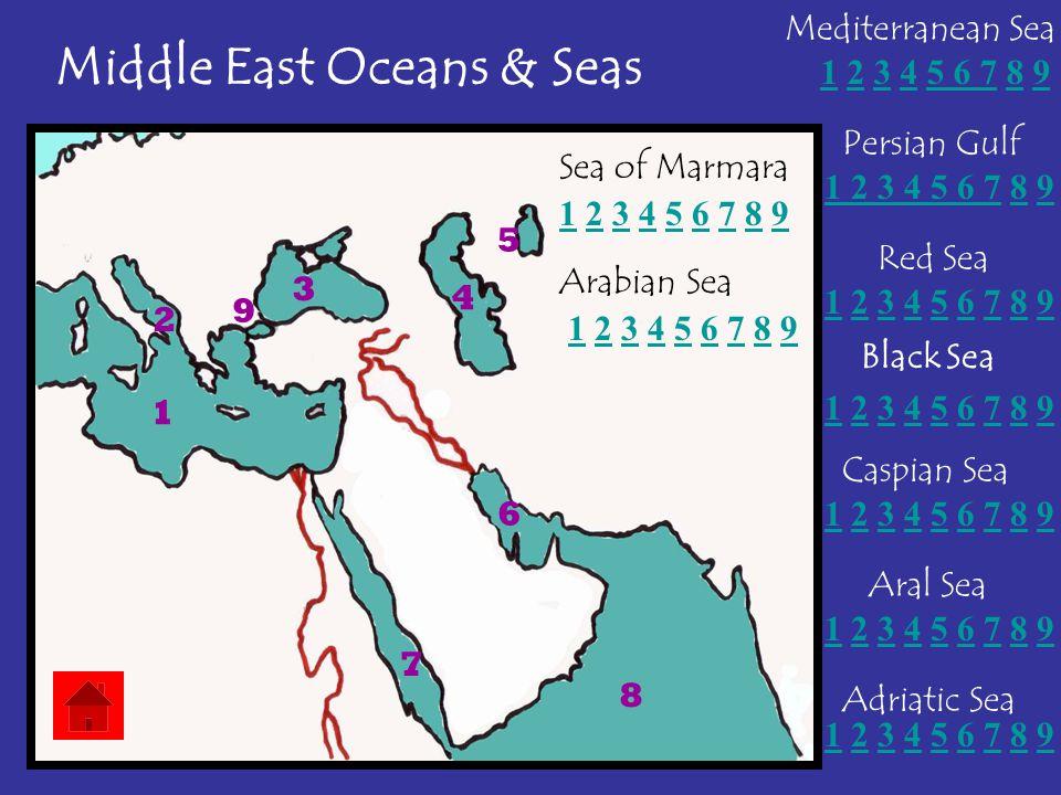 Black Sea Middle East Oceans & Seas Red Sea Persian Gulf Caspian Sea Aral Sea Mediterranean Sea Adriatic Sea 1 2 3 4 5 6 7 8 91 2 3 4 5 6 7 8 9 1 2 3