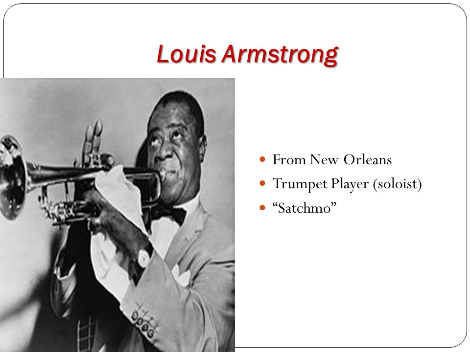 "Louis Armstrong From New Orleans Trumpet Player (soloist) ""Satchmo"""