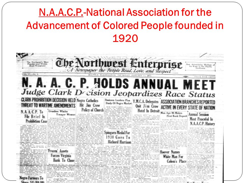 N.A.A.C.P.-National Association for the Advancement of Colored People founded in 1920