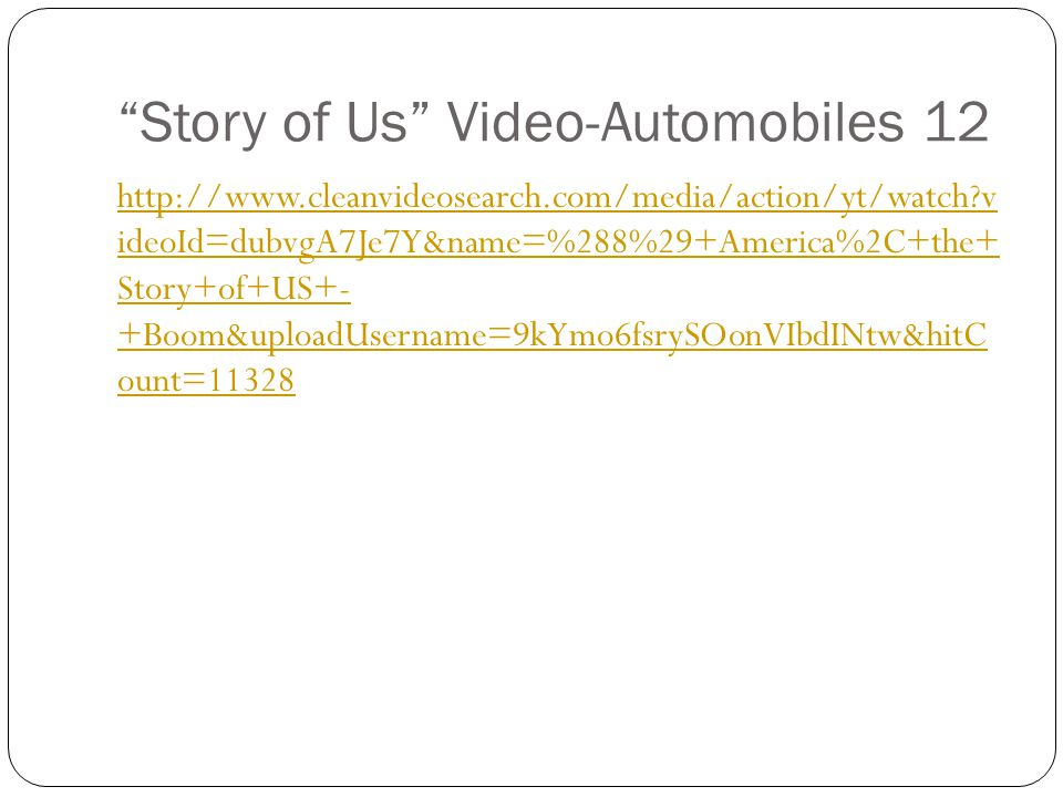 """Story of Us"" Video-Automobiles 12 http://www.cleanvideosearch.com/media/action/yt/watch?v ideoId=dubvgA7Je7Y&name=%288%29+America%2C+the+ Story+of+US"