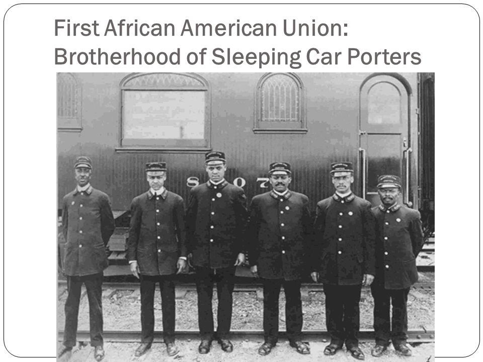 First African American Union: Brotherhood of Sleeping Car Porters