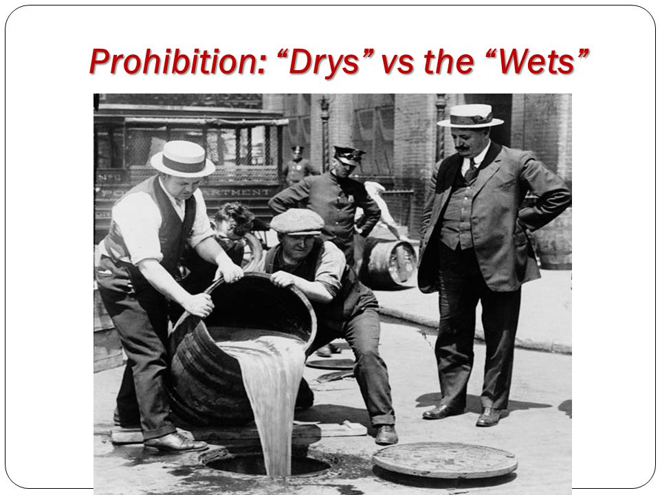 "Prohibition: ""Drys"" vs the ""Wets"""