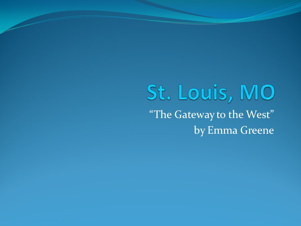 The Gateway to the West by Emma Greene