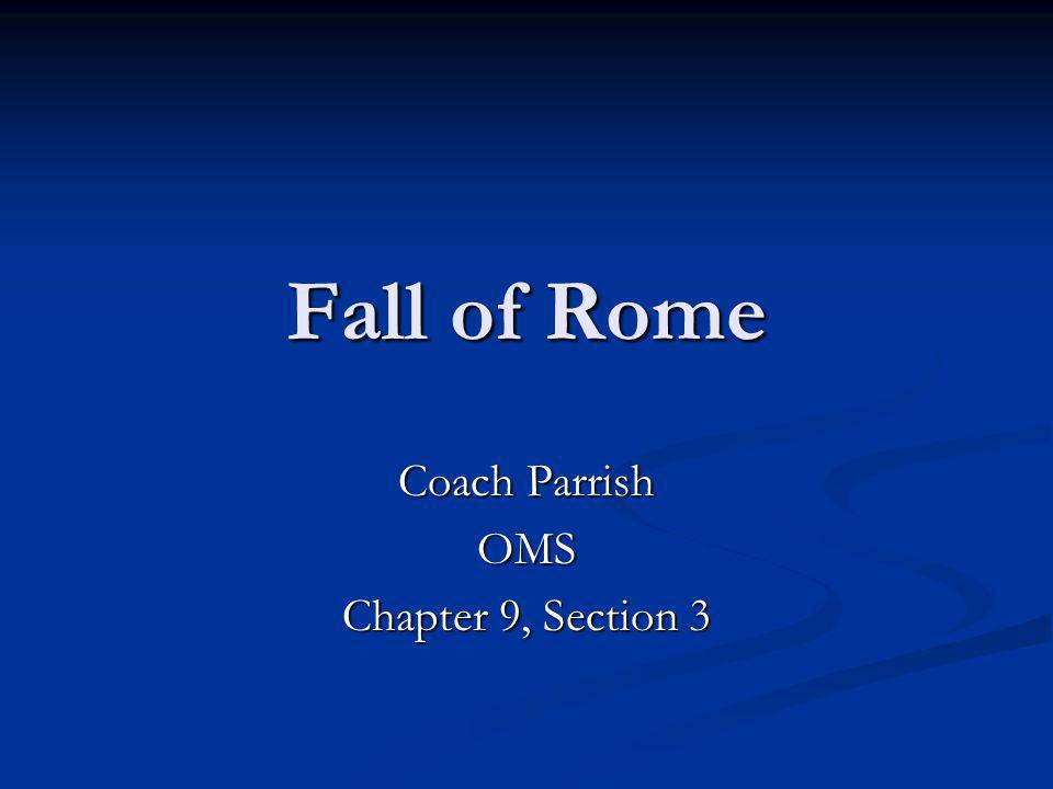 Fall of Rome Coach Parrish OMS Chapter 9, Section 3