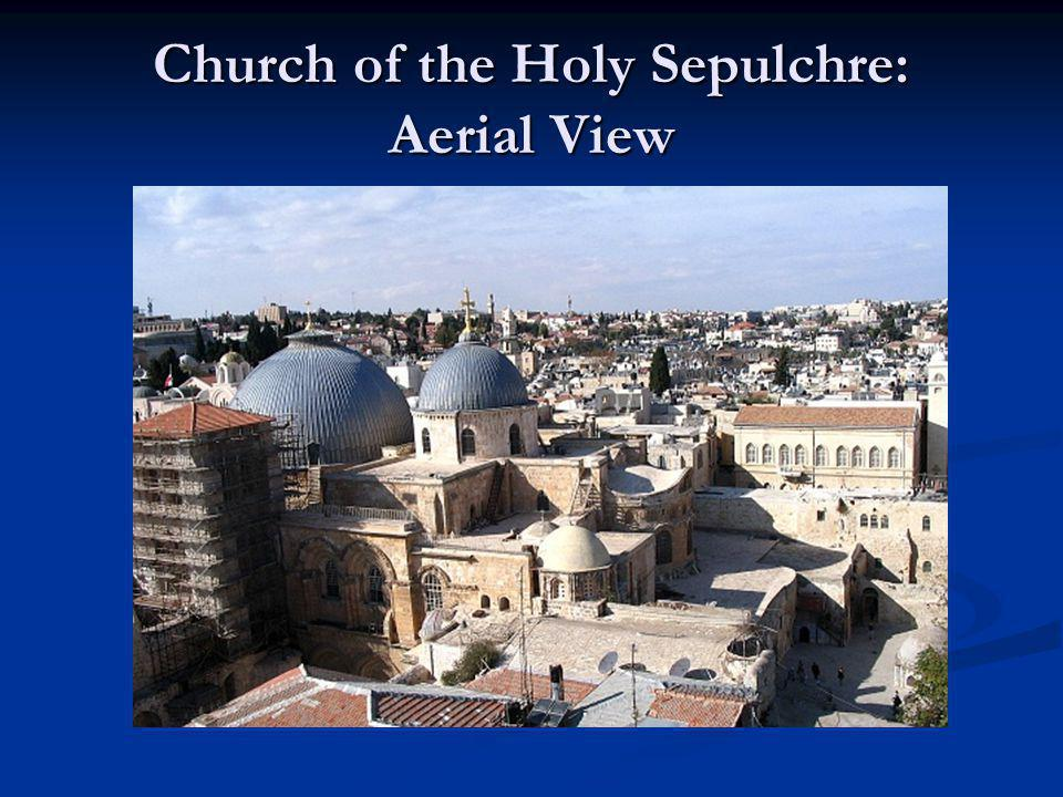Church of the Holy Sepulchre: Aerial View
