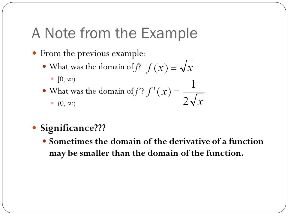 A Note from the Example From the previous example: What was the domain of f.