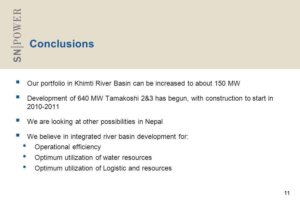 11 Conclusions  Our portfolio in Khimti River Basin can be increased to about 150 MW  Development of 640 MW Tamakoshi 2&3 has begun, with constructi