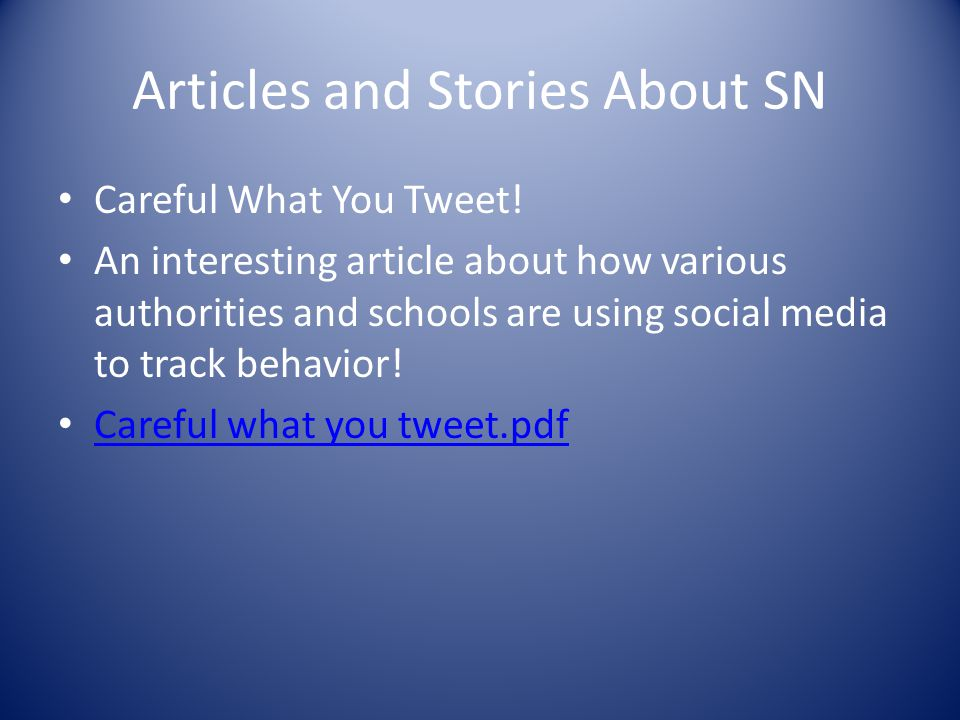 Articles and Stories About SN Careful What You Tweet.