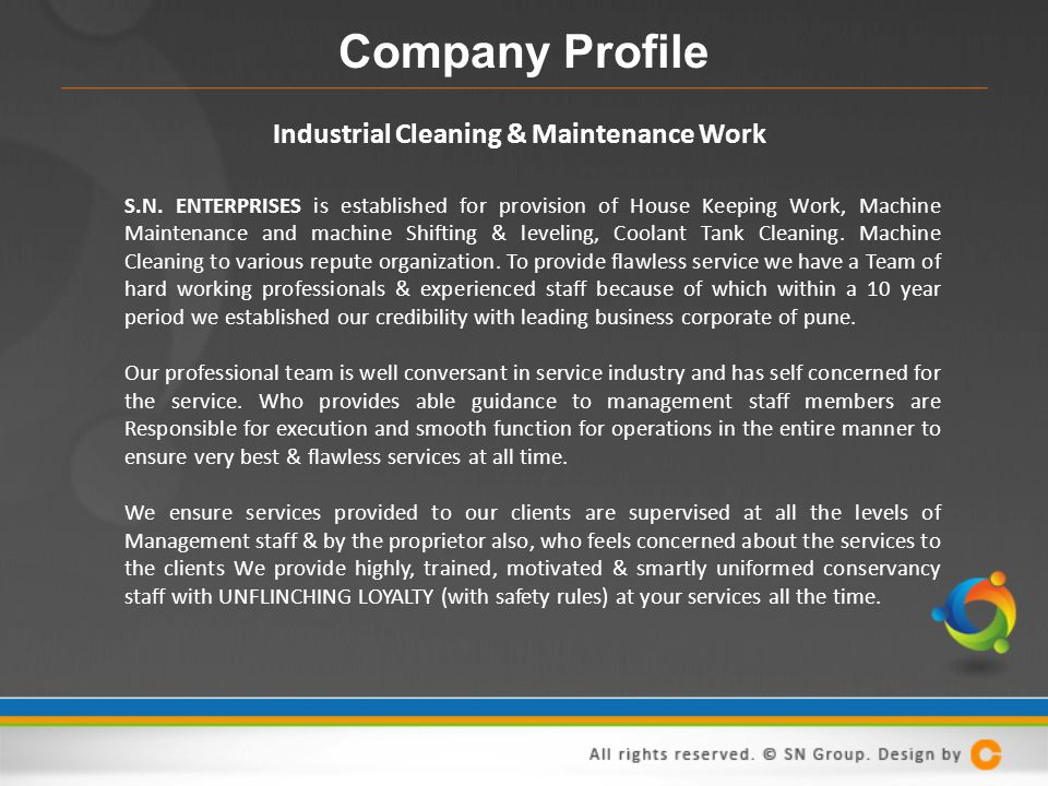 S.N. ENTERPRISES is established for provision of House Keeping Work, Machine Maintenance and machine Shifting & leveling, Coolant Tank Cleaning. Machi