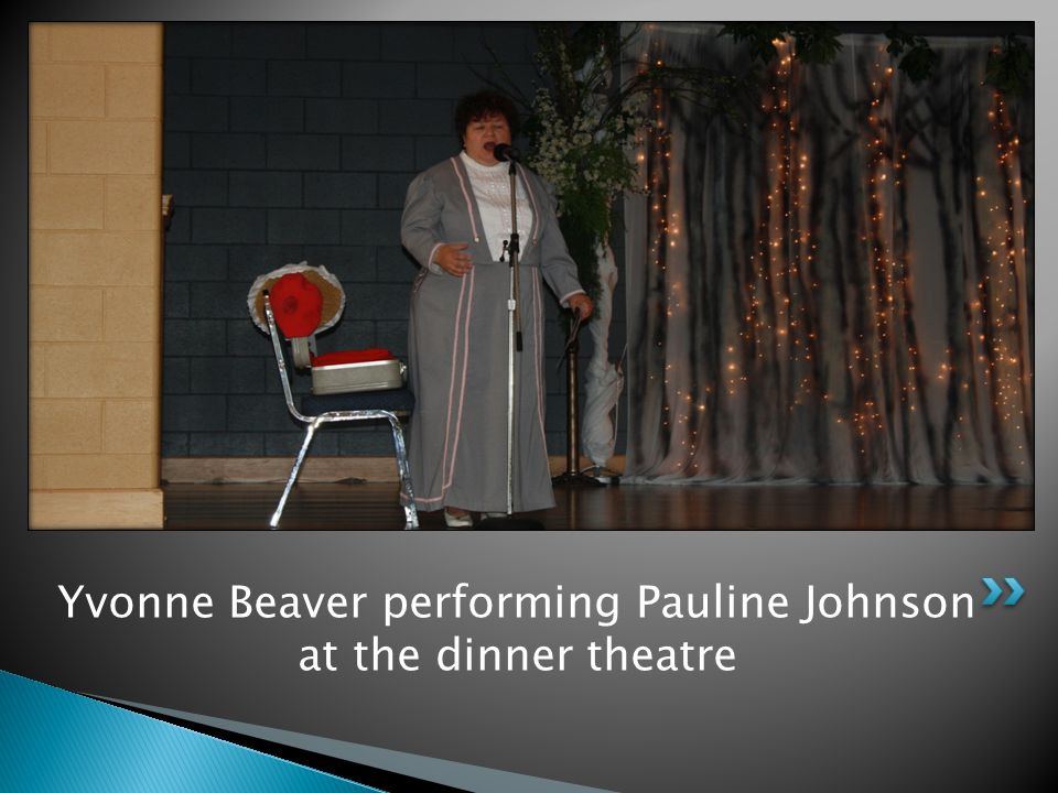 Yvonne Beaver performing Pauline Johnson at the dinner theatre