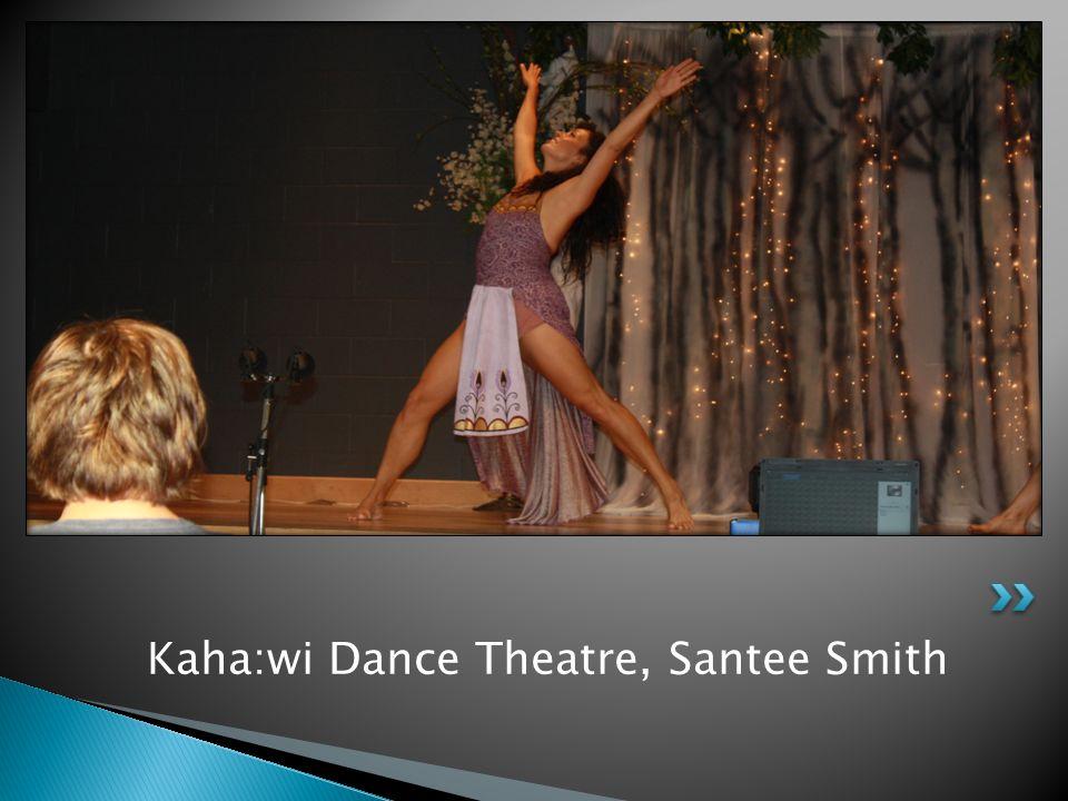Kaha:wi Dance Theatre, Santee Smith