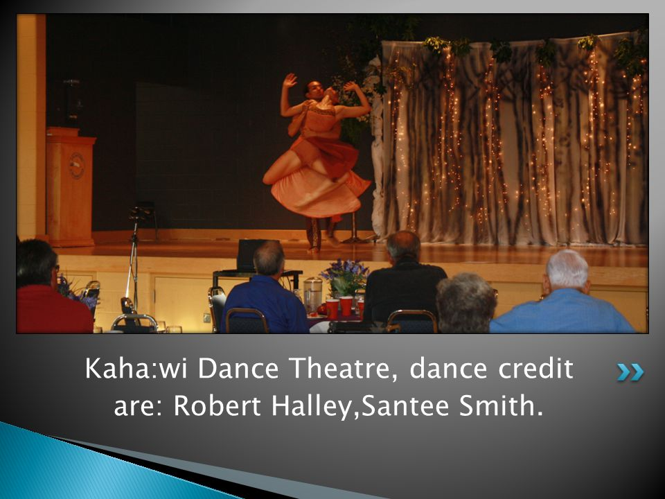 Kaha:wi Dance Theatre, dance credit are: Robert Halley,Santee Smith.
