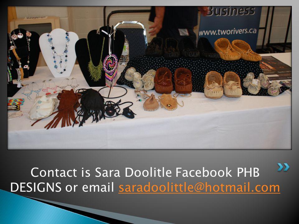 Contact is Sara Doolitle Facebook PHB DESIGNS or email saradoolittle@hotmail.comsaradoolittle@hotmail.com