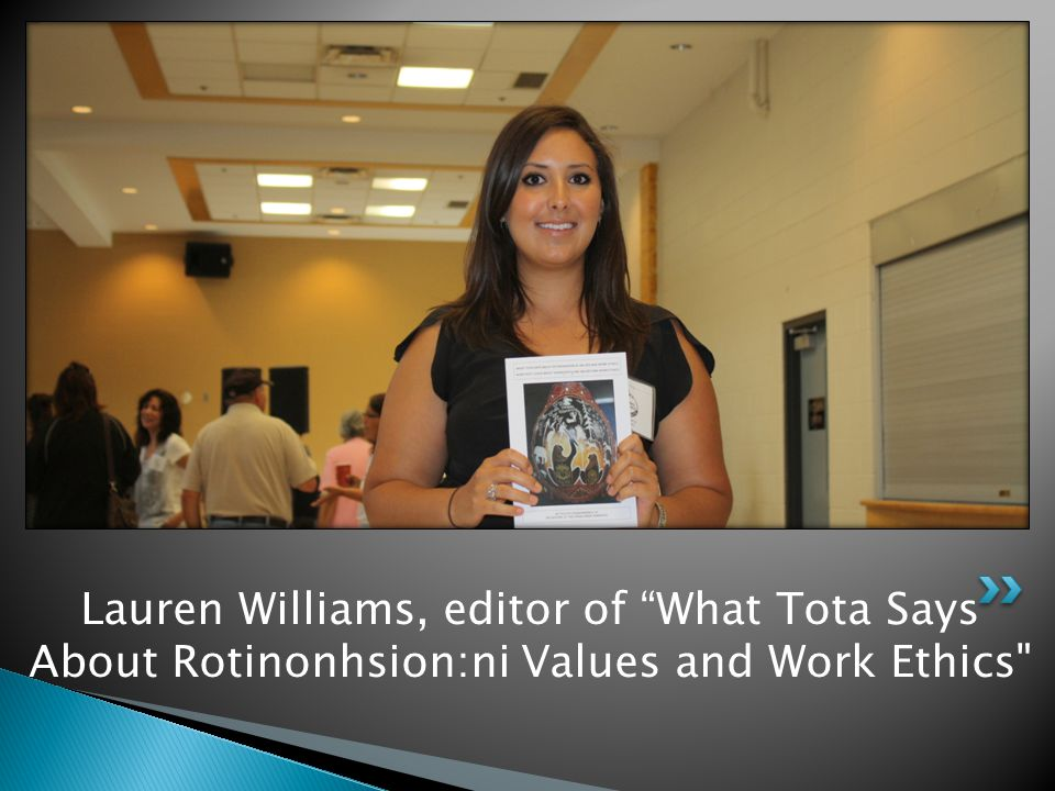 Lauren Williams, editor of What Tota Says About Rotinonhsion:ni Values and Work Ethics