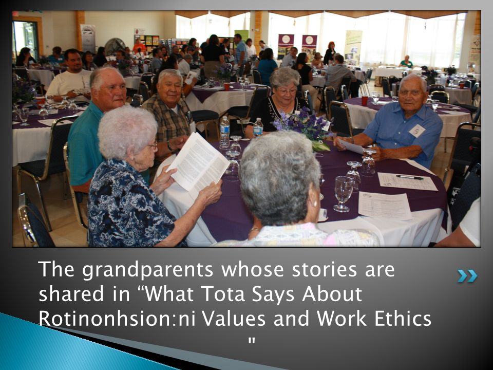 The grandparents whose stories are shared in What Tota Says About Rotinonhsion:ni Values and Work Ethics