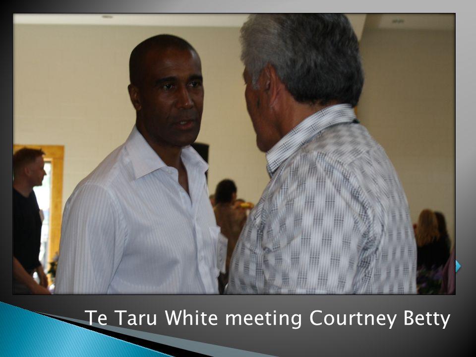 Te Taru White meeting Courtney Betty