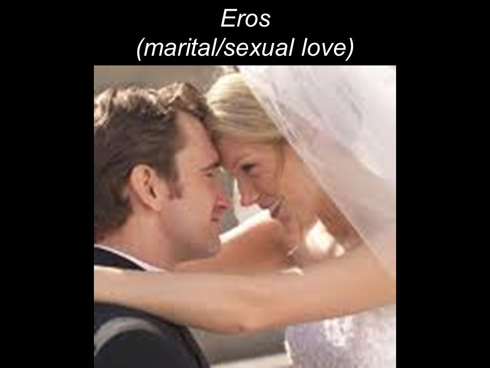 Eros (marital/sexual love)