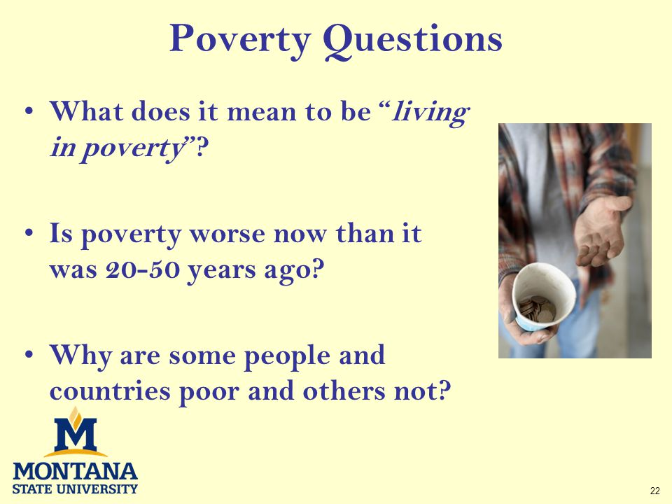 22 Poverty Questions What does it mean to be living in poverty .