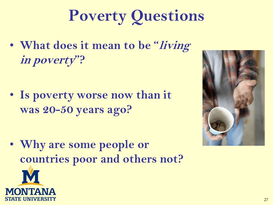 27 Poverty Questions What does it mean to be living in poverty .