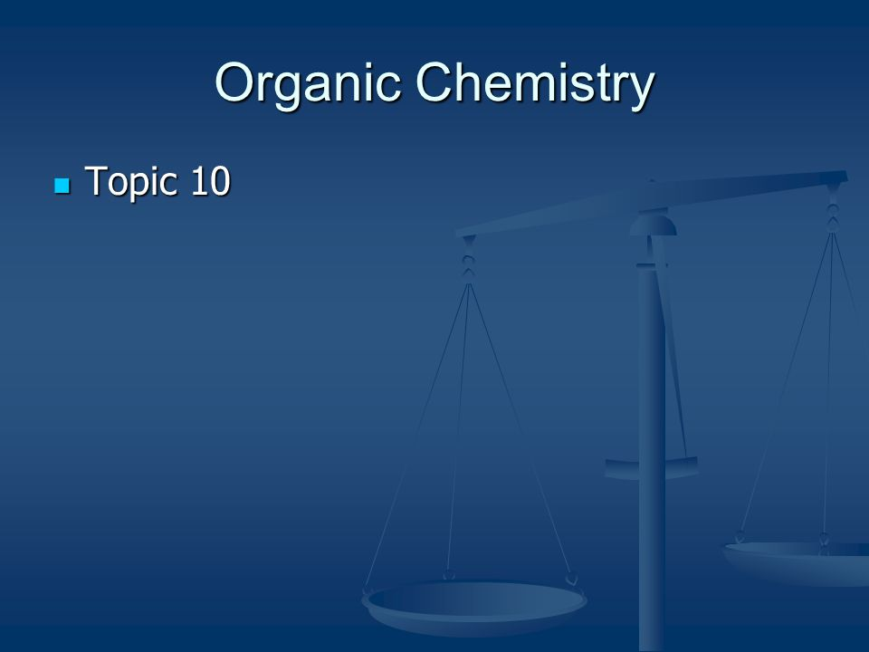 Organic Chemistry Topic 10 Topic 10