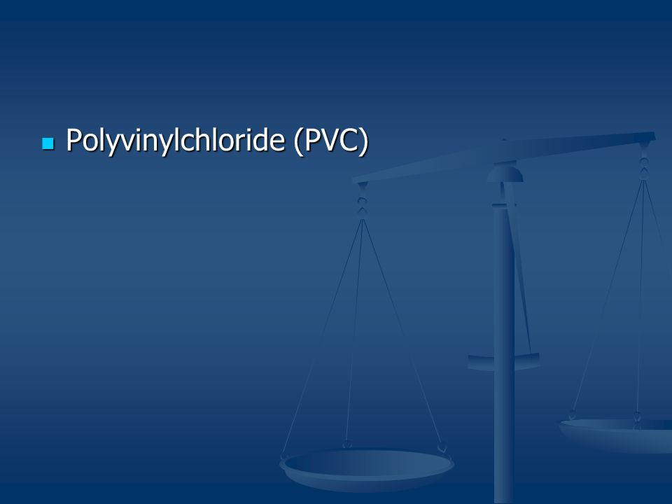 Polyvinylchloride (PVC) Polyvinylchloride (PVC)