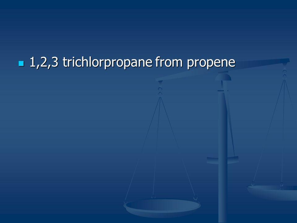 1,2,3 trichlorpropane from propene 1,2,3 trichlorpropane from propene