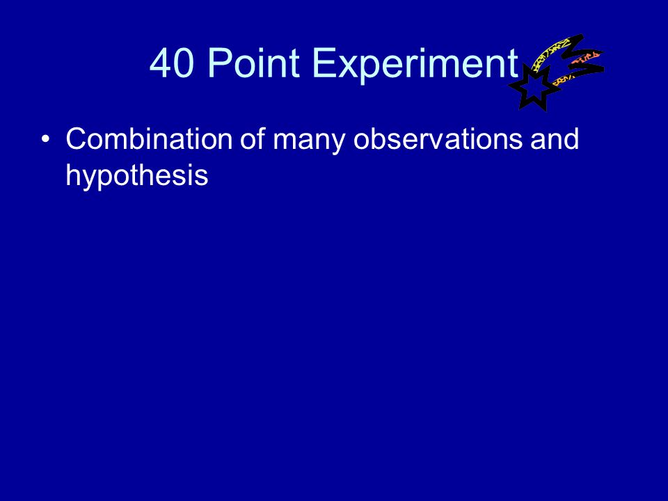 30 Point Experiment Answer What is ONE variable (the IV)