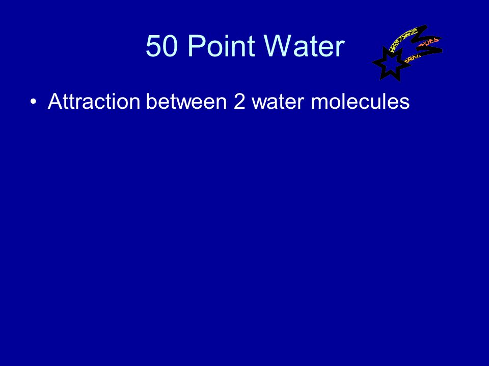 40 Point Water Answer What is polarity