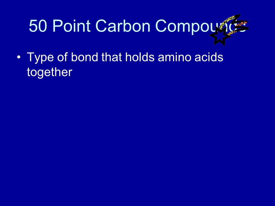40 Point Carbon Compounds Answer What are amino acids?