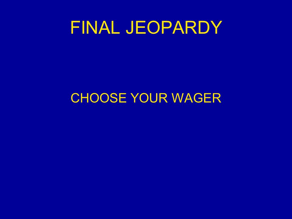 DOUBLE JEOPARDY CHOOSE YOUR WAGER