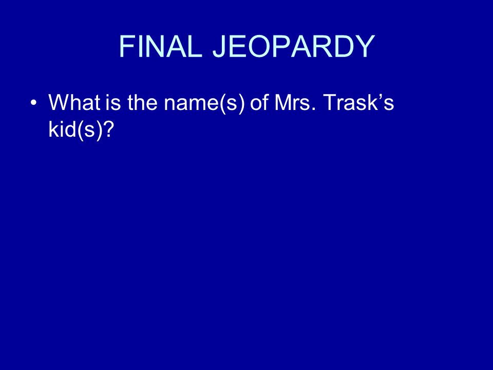 FINAL JEOPARDY CHOOSE YOUR WAGER