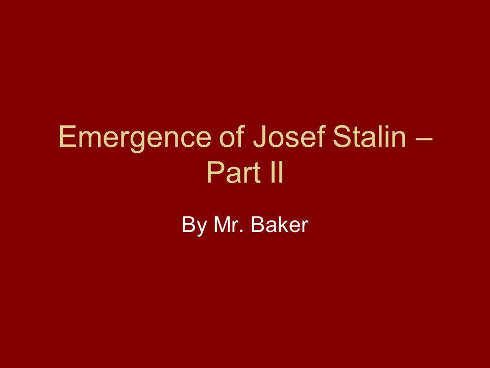 Emergence of Josef Stalin – Part II By Mr. Baker