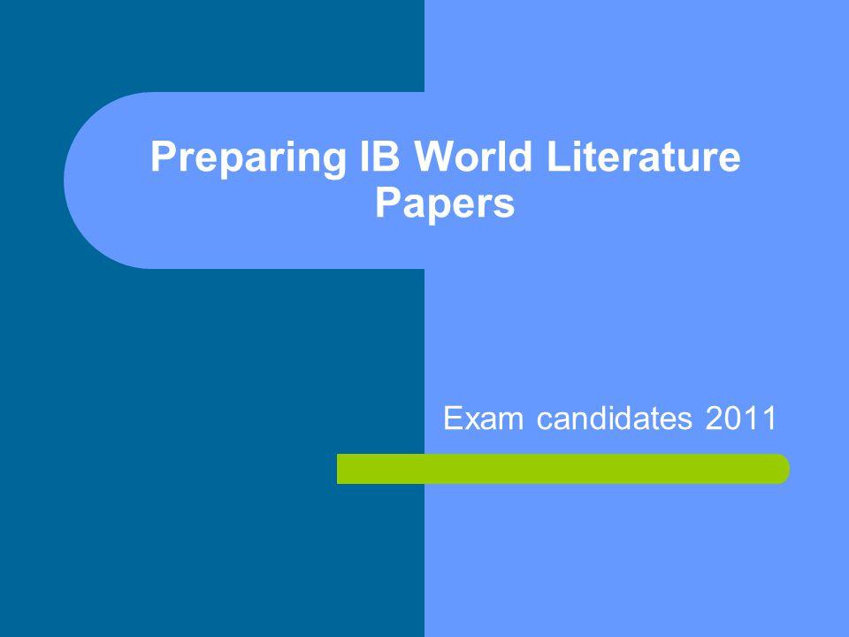 Preparing IB World Literature Papers Exam candidates 2011