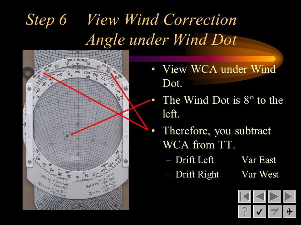Step 6View Wind Correction Angle under Wind Dot View WCA under Wind Dot.