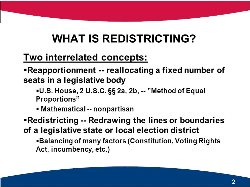 2 WHAT IS REDISTRICTING.