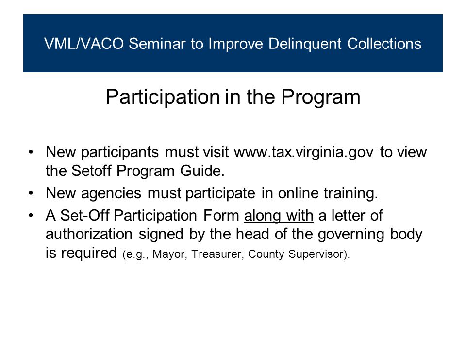 Participation in the Program New participants must visit www.tax.virginia.gov to view the Setoff Program Guide.