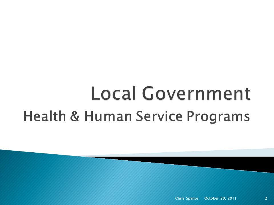 Health & Human Service Programs October 20, 2011 Chris Spanos2