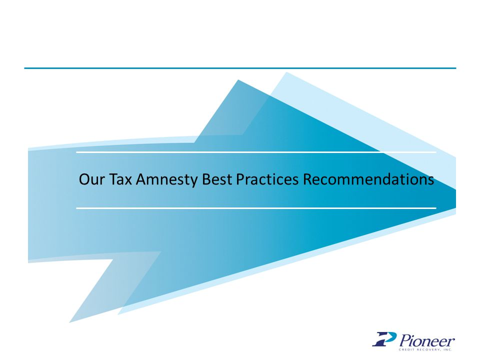 Why Pioneer? Our Tax Amnesty Best Practices Recommendations